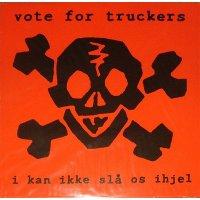 """Vote For Truckers - I Kan Ikke Slå Os Ihjel, 12"""""""