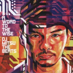 DJ Mitsu The Beats - A Word To The Wise, 3xLP