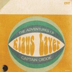 Klaus Layer - The Adventures Of Captain Crook, LP