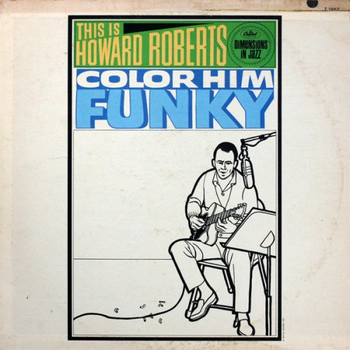 The Howard Roberts Quartet - This Is Howard Roberts Color Him Funky, LP, Mono
