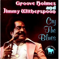 Groove Holmes & Jimmy Witherspoon - Cry The Blues, LP