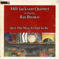 Milt Jackson Quintet Featuring Ray Brown - Just The Way It Had To Be, LP