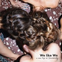 We Like We - A New Age Of Sensibility, LP