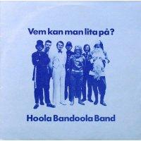 Hoola Bandoola Band - Vem Kan Man Lita På?, LP