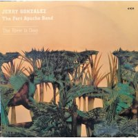 Jerry Gonzalez & The Fort Apache Band - The River Is Deep, LP