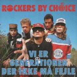 Rockers By Choice - Vi Er Generationen Der Ikke Må Fejle, LP