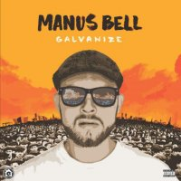 Manus Bell - Galvanize, LP