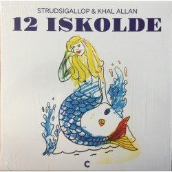 StrudsiGallop & Khal Allan - 12 Iskolde, LP