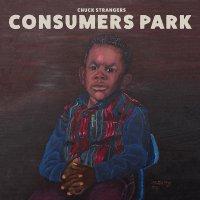 Chuck Strangers - Consumers Park, 2xLP
