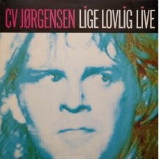 C.V. Jørgensen - Lige Lovlig Live, 2xLP