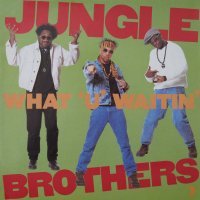Jungle Brothers - What 'U' Waitin' 4?, 12""