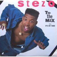 Stezo - To The Max / It's My Turn, 12""