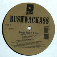 "Bushwackass - Rough, Rugg'd & Raw, 12"""