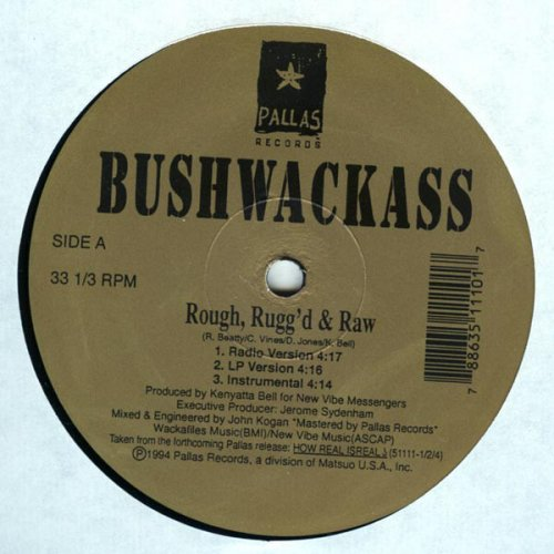 Bushwackass - Rough, Rugg'd & Raw, 12""