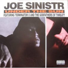 "Joe Sinistr Featuring Terminator X & The Godfathers Of Threatt - Under The Sun , 12"""
