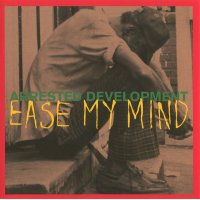 Arrested Development - Ease My Mind, 12""