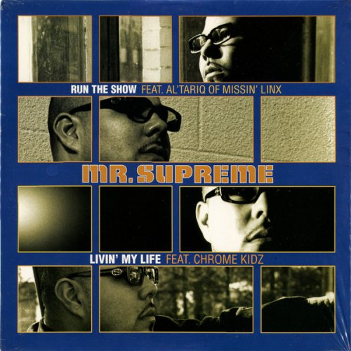 Mr. Supreme - Run The Show / Livin' My Life, 12""