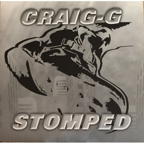 Craig G - Stomped / Make You Say Yes, 12""