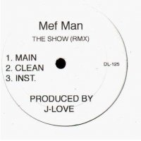 Mef Man - Say What (Remix) / The Show (Remix), 12""