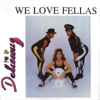 Delicious - We Love Fellas, 12""