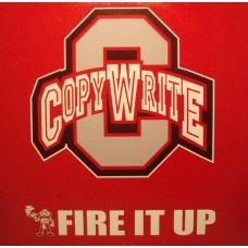 "Copywrite - Fire It Up, 12"""