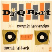 DJ Q-Bert - Cosmic Assassins / Sneak Attack, 12""