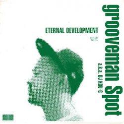 Grooveman Spot a.k.a. DJ Kou-G - Eternal Development, 2xLP