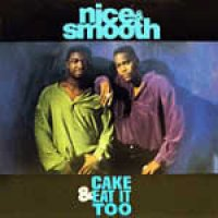 "Nice & Smooth - Cake & Eat It Too, 12"", Reissue"