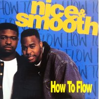 Nice & Smooth - How To Flow, 12""