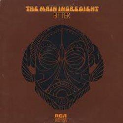 The Main Ingredient - Bitter Sweet, LP