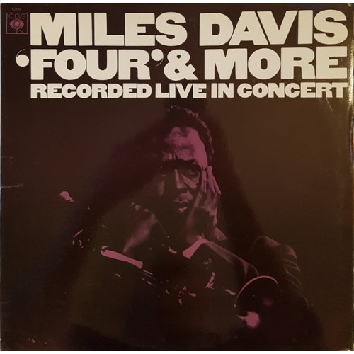 Miles Davis - 'Four' & More - Recorded Live In Concert, LP