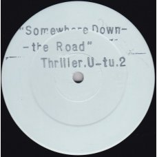 "Thriller U - Somewhere Down The Road, 12"""