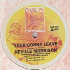 Neville Morrison - Your Gonna Leave, 12""