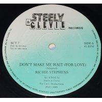 "Richie Stephens - Don't Make Me Wait For Love , 12"""