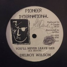 """Delroy Wilson, Tony Rich - You'll Never Leave Her / Religious Melody, 12"""""""
