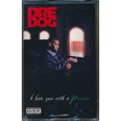 Dre Dog - I Hate You With A Passion, Cassette