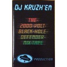 DJ Kruzh'em - The 2000 Volt Black Hole Defender Mix-Tape, Cassette