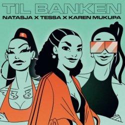 """Natasja X Tessa X Karen Mukupa - Til Banken, 7"""""""