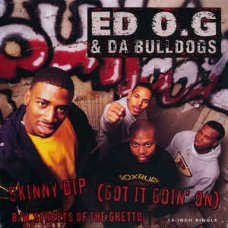 "Ed O.G & Da Bulldogs - Skinny Dip (Got It Goin' On) B/W Streets Of The Ghetto, 12"""
