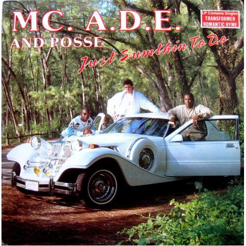 MC. A.D.E. And Posse - Just Sumthin To Do, LP