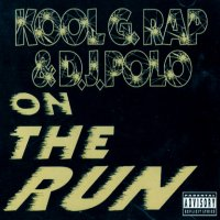 Kool G Rap & D.J. Polo - On The Run, 12""