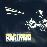Various - Pulp Fusion: Evolution (Original 1970's Ghetto Jazz & Funk Classics), 2xLP