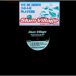 Slum Village - We Be Down, 12""