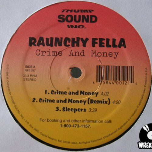 Raunchy Fella - Crime And Money, 12""