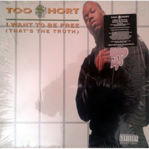 Too Short - I Want To Be Free (That's The Truth), 12""