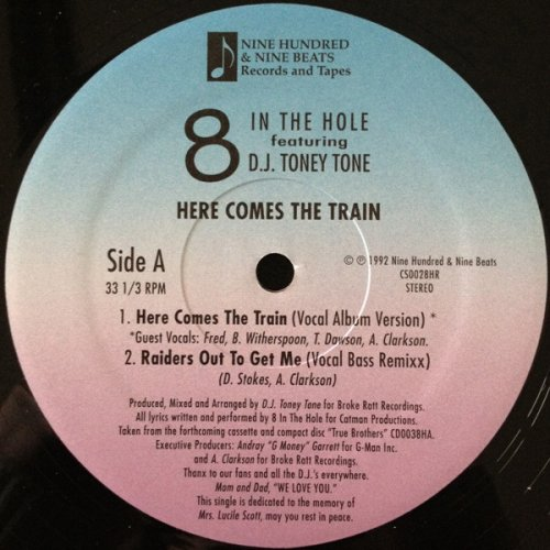 8 In The Hole Featuring D.J. Toney Tone - Here Comes The Train, 12""