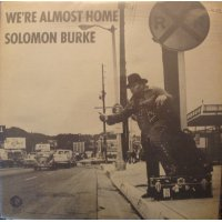 Solomon Burke - We're Almost Home, LP
