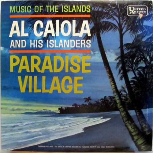 Al Caiola And His Islanders - Paradise Village, LP, Mono