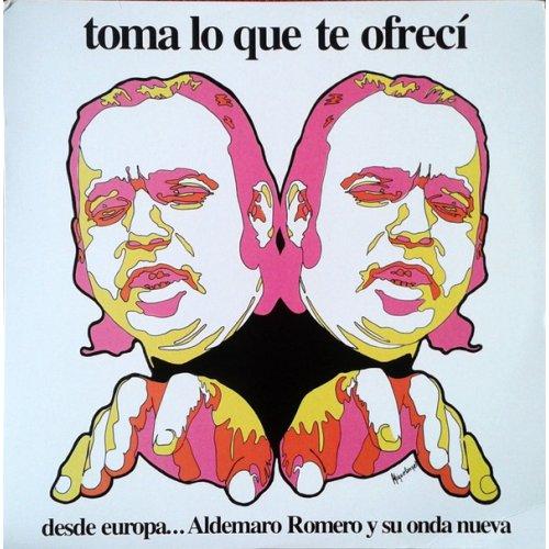 Aldemaro Romero Y Su Onda Nueva - Toma Lo Que Te Ofrecì - Desde Europa..., LP, Reissue