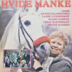Daimi, Sanne Salomonsen, Lasse Lunderskov, Kaare Barkou, Terje Barnholdt, Peter Hansen - Hvide Manke (Dyrepladen), LP